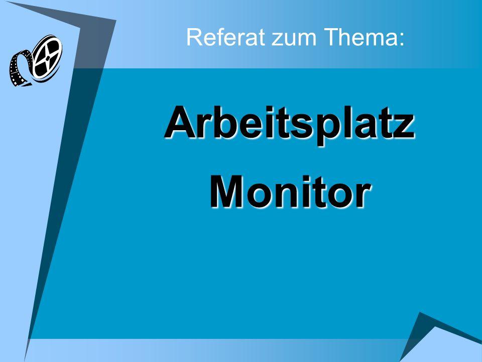 Referat zum Thema: Arbeitsplatz Monitor