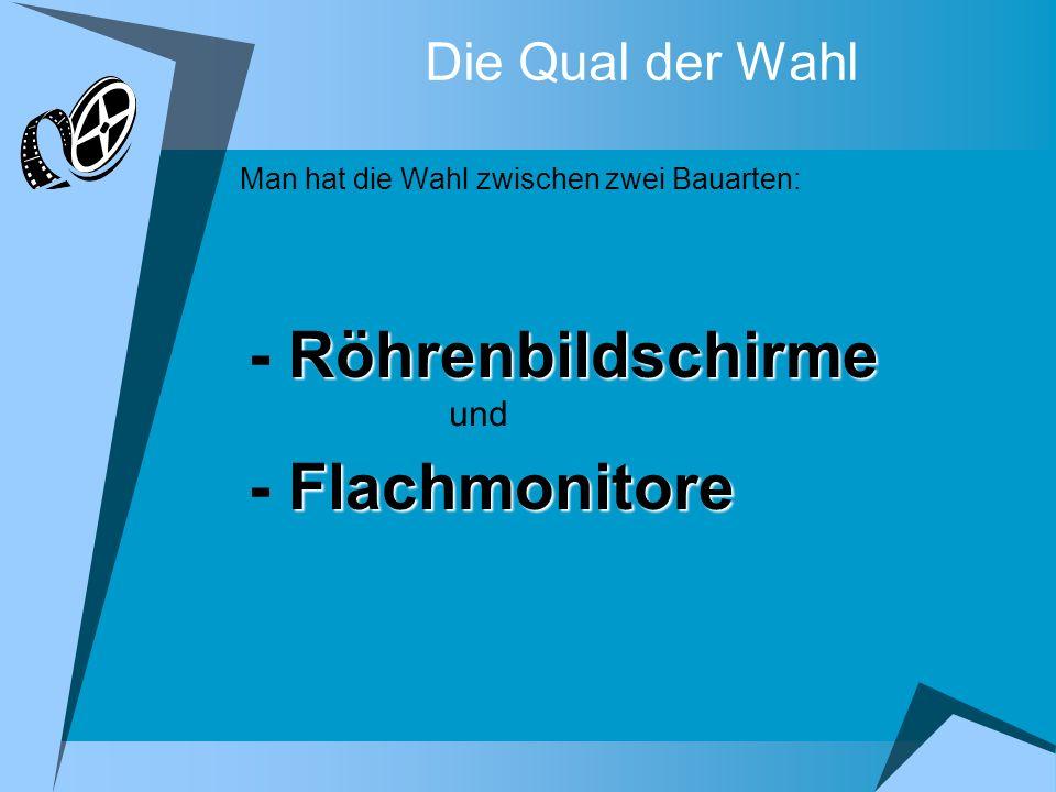 - Röhrenbildschirme - Flachmonitore Die Qual der Wahl und