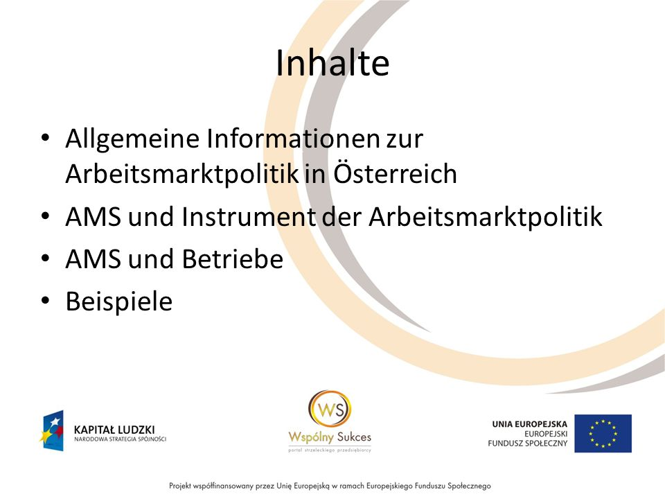 Inhalte Allgemeine Informationen zur Arbeitsmarktpolitik in Österreich