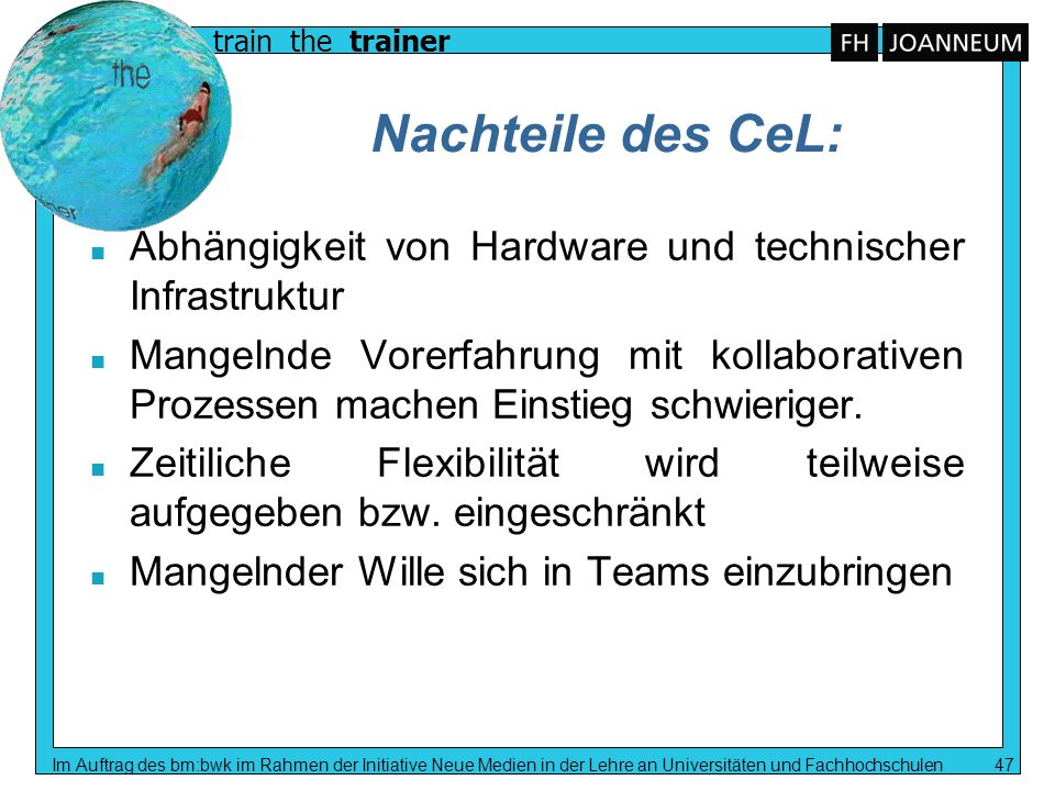 Nachteile des CeL:Abhängigkeit von Hardware und technischer Infrastruktur.