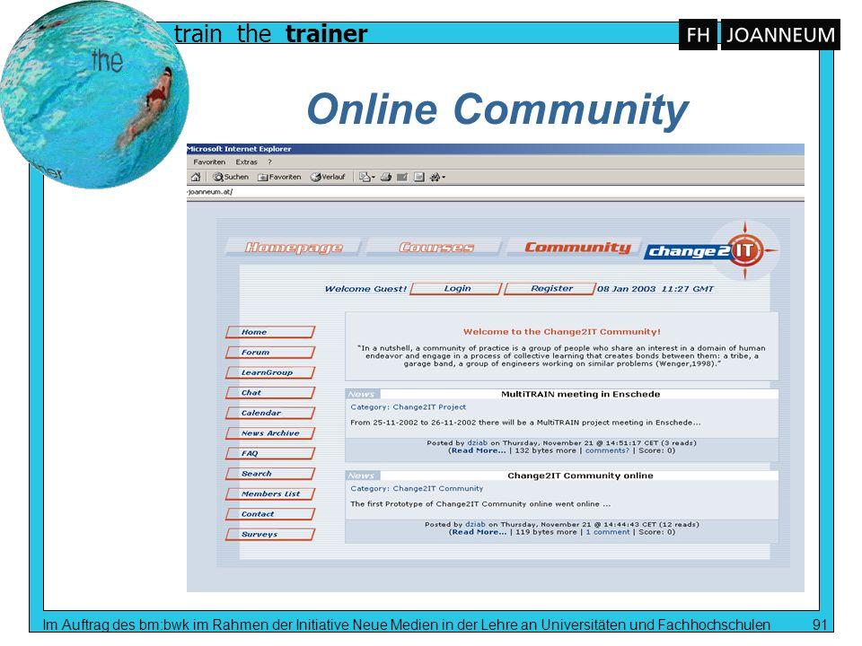 Online CommunityIm Auftrag des bm:bwk im Rahmen der Initiative Neue Medien in der Lehre an Universitäten und Fachhochschulen 91.