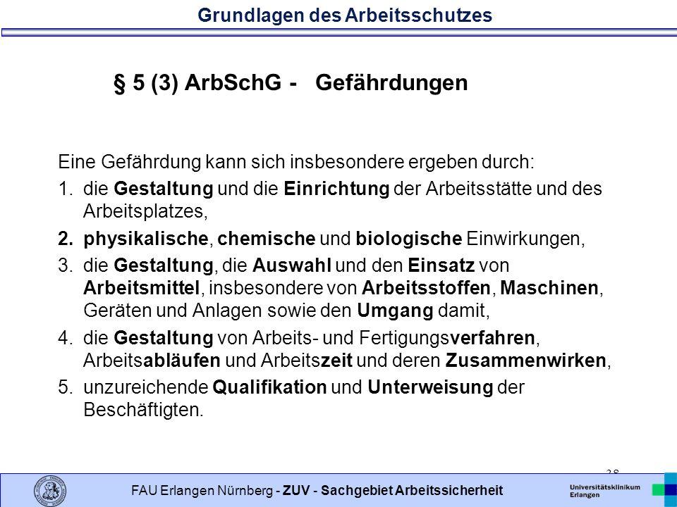 § 5 (3) ArbSchG - Gefährdungen