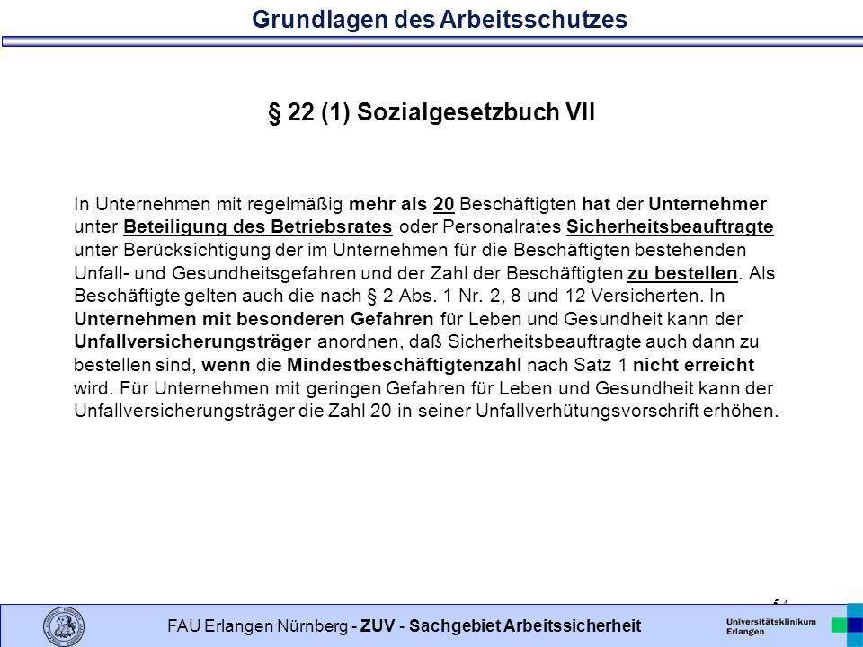§ 22 (1) Sozialgesetzbuch VII