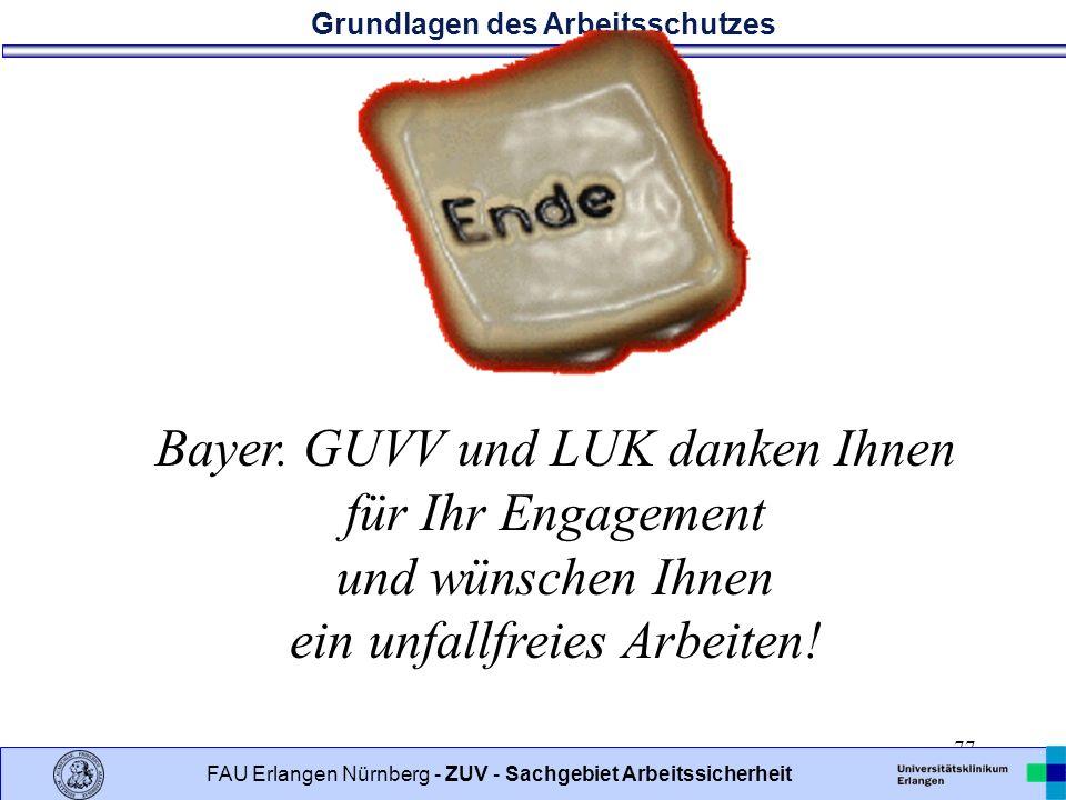 Bayer. GUVV und LUK danken Ihnen für Ihr Engagement und wünschen Ihnen ein unfallfreies Arbeiten!