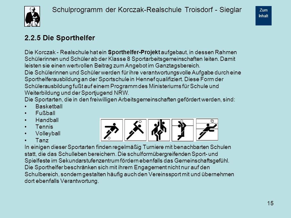 2.2.5 Die Sporthelfer Die Korczak - Realschule hat ein Sporthelfer-Projekt aufgebaut, in dessen Rahmen.