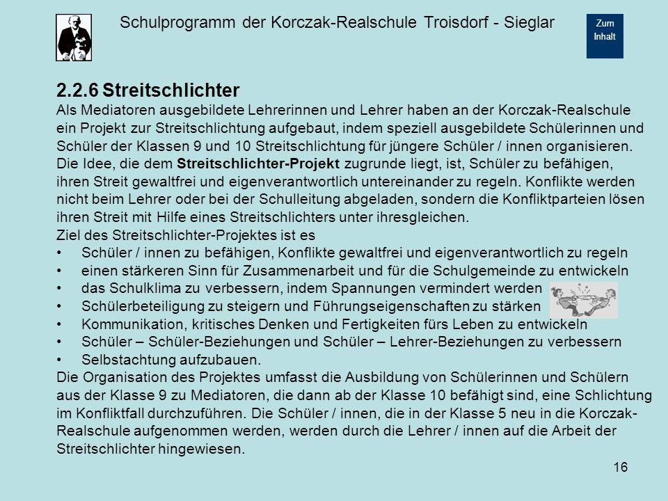 2.2.6 Streitschlichter Als Mediatoren ausgebildete Lehrerinnen und Lehrer haben an der Korczak-Realschule.