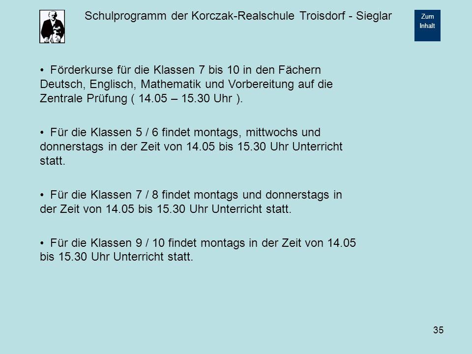 Förderkurse für die Klassen 7 bis 10 in den Fächern Deutsch, Englisch, Mathematik und Vorbereitung auf die Zentrale Prüfung ( 14.05 – 15.30 Uhr ).