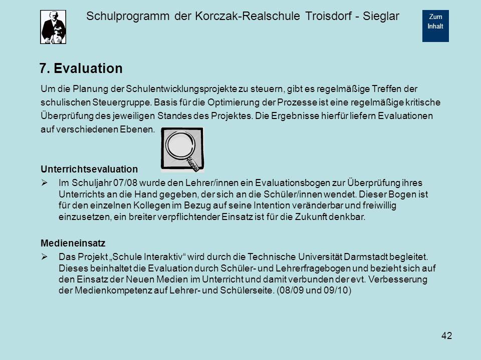 7. Evaluation Um die Planung der Schulentwicklungsprojekte zu steuern, gibt es regelmäßige Treffen der.