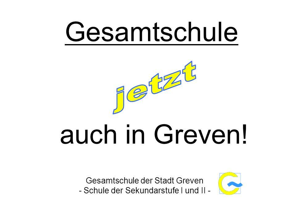 Gesamtschule auch in Greven! jetzt Gesamtschule der Stadt Greven