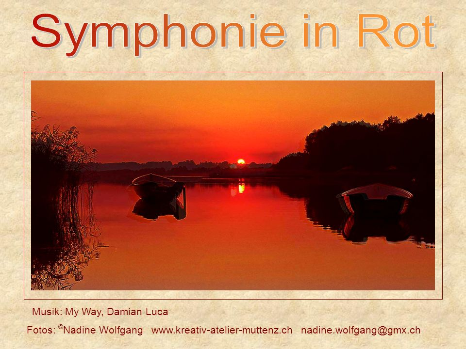 Symphonie in Rot Musik: My Way, Damian Luca