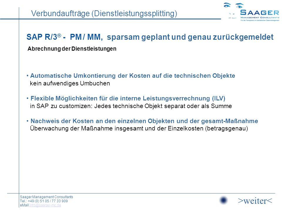 SAP R/3® - PM / MM, sparsam geplant und genau zurückgemeldet Abrechnung der Dienstleistungen