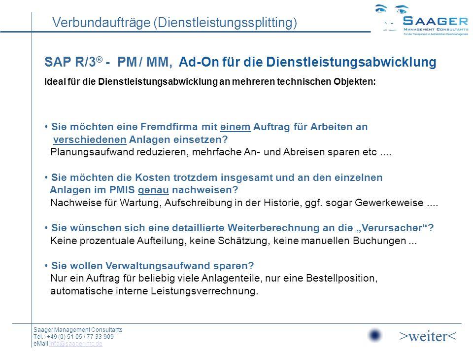 SAP R/3® - PM / MM, Ad-On für die Dienstleistungsabwicklung Ideal für die Dienstleistungsabwicklung an mehreren technischen Objekten: