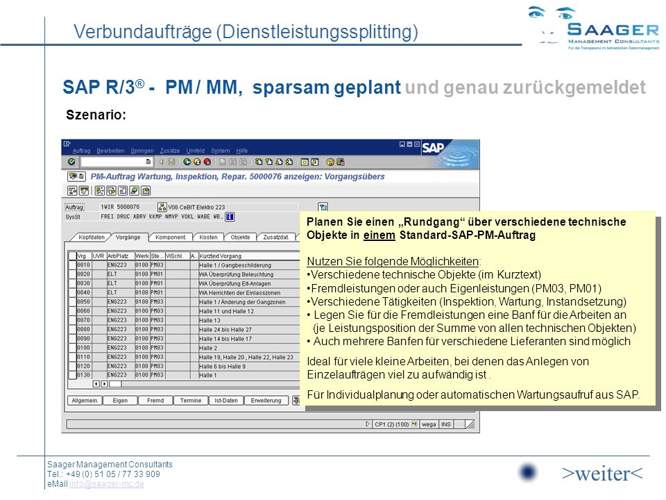 SAP R/3® - PM / MM, sparsam geplant und genau zurückgemeldet Szenario: