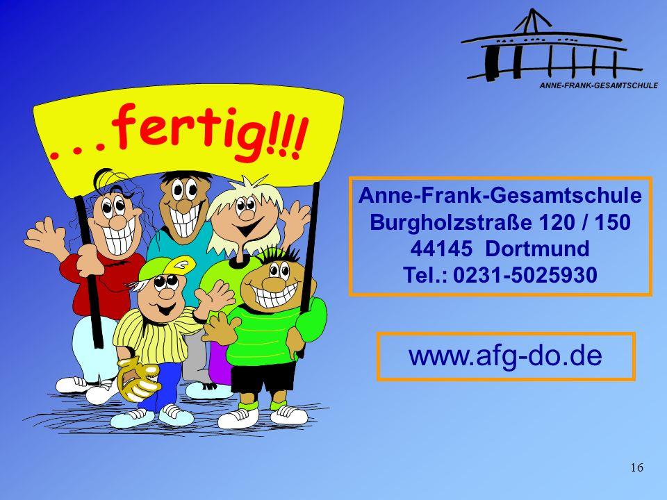 Anne-Frank-Gesamtschule Burgholzstraße 120 / 150 44145 Dortmund Tel