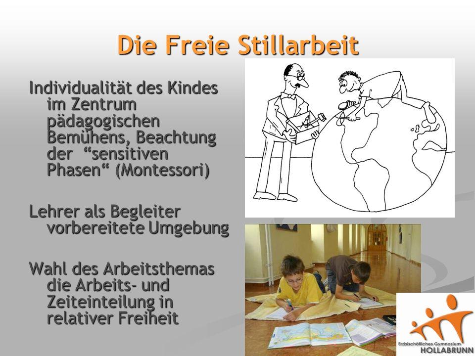 Die Freie Stillarbeit Individualität des Kindes im Zentrum pädagogischen Bemühens, Beachtung der sensitiven Phasen (Montessori)