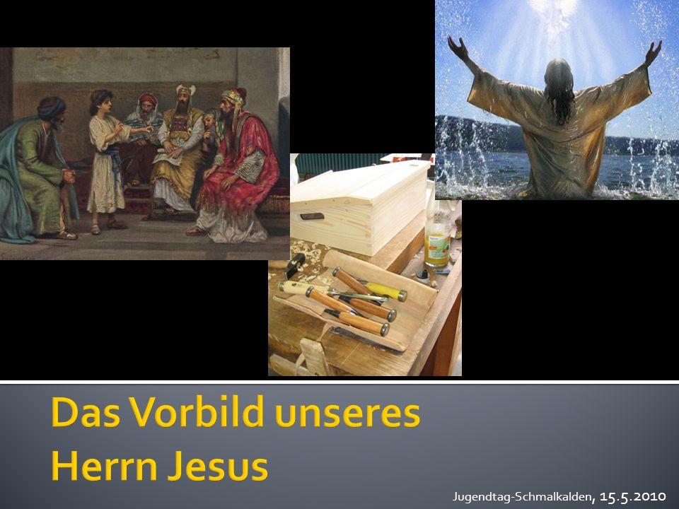Das Vorbild unseres Herrn Jesus