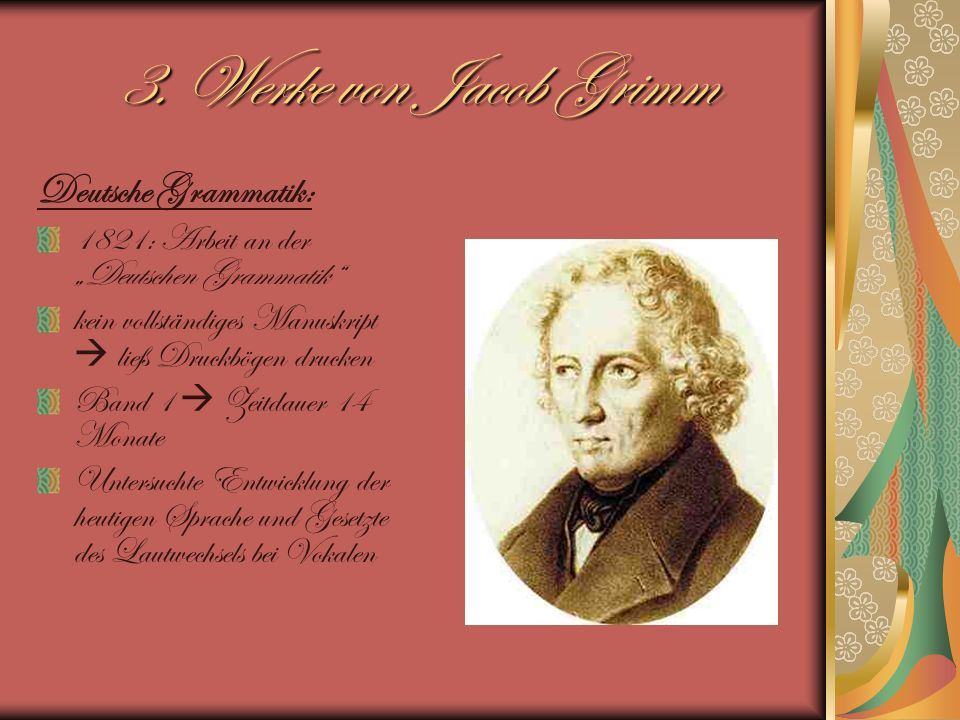 3. Werke von Jacob Grimm Deutsche Grammatik: