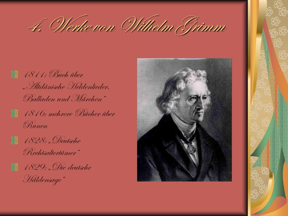 4. Werke von Wilhelm Grimm