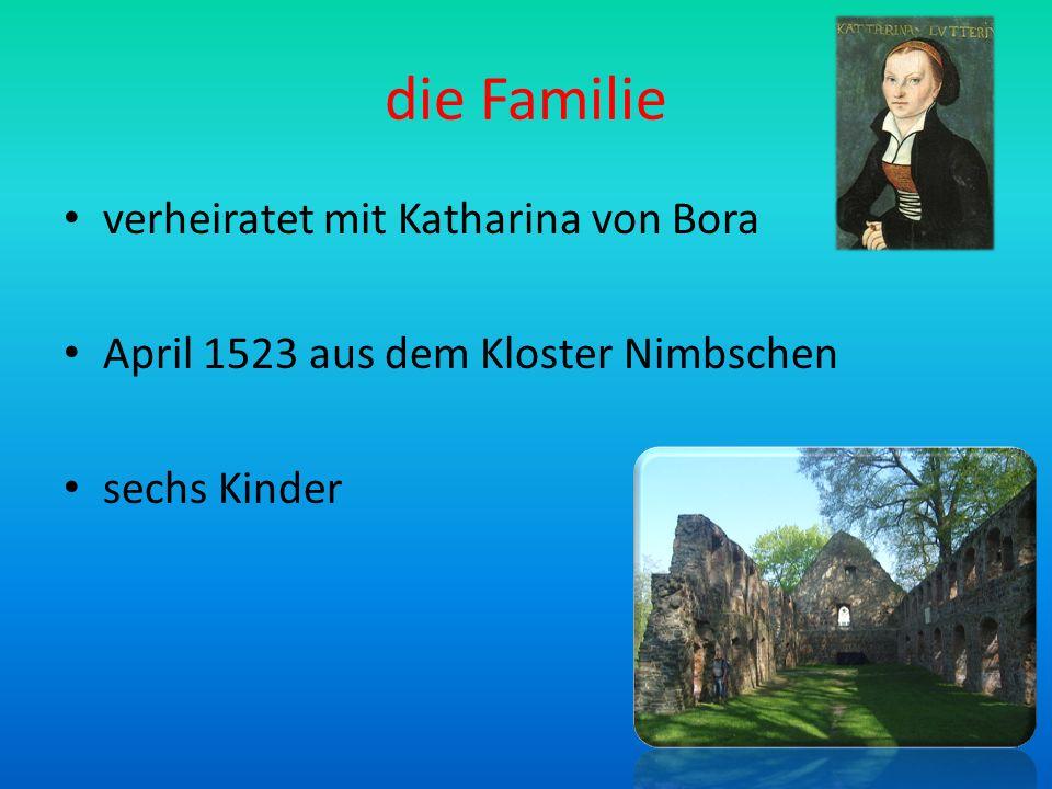 die Familie verheiratet mit Katharina von Bora