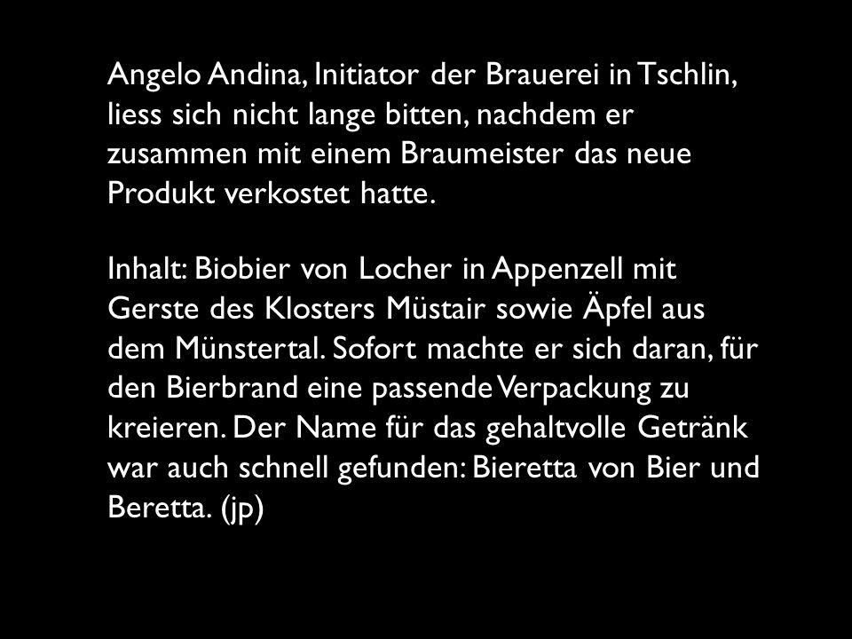 Angelo Andina, Initiator der Brauerei in Tschlin, liess sich nicht lange bitten, nachdem er zusammen mit einem Braumeister das neue Produkt verkostet hatte.