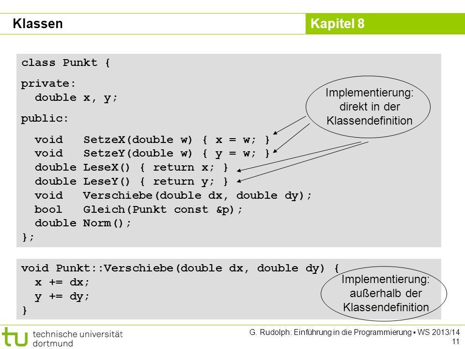 Klassen class Punkt { private: double x, y; public: