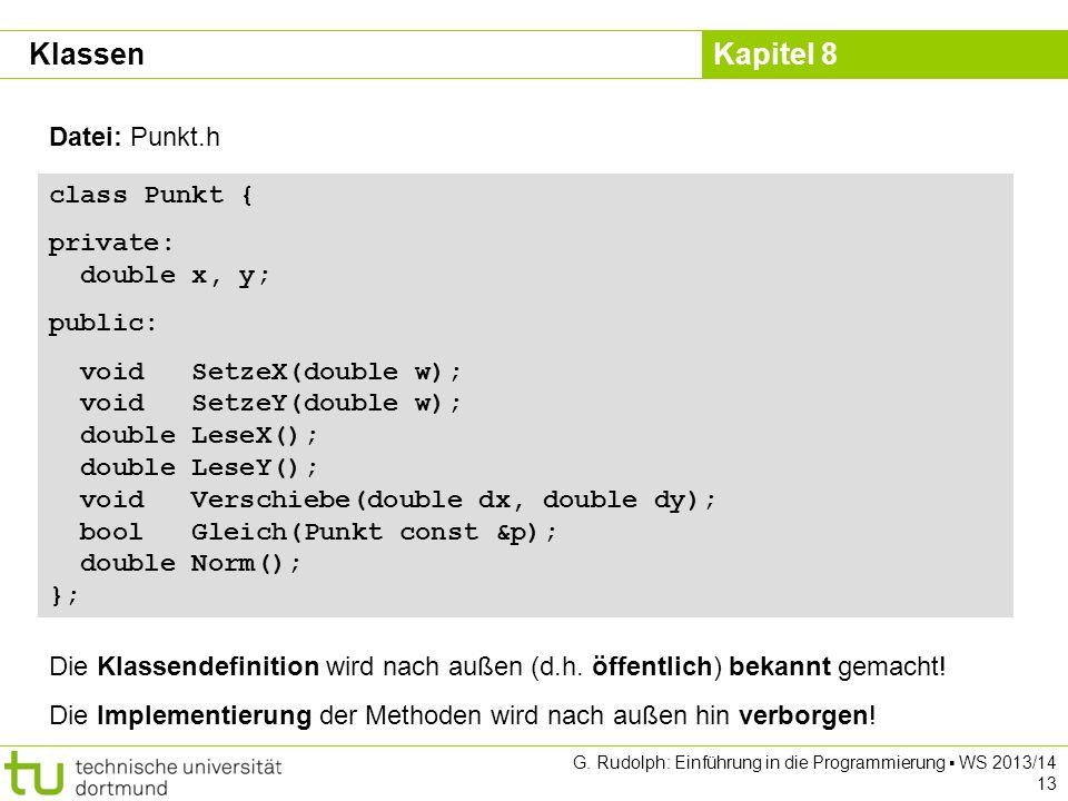 Klassen Datei: Punkt.h class Punkt { private: double x, y; public: