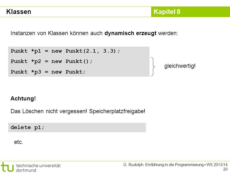 Klassen Instanzen von Klassen können auch dynamisch erzeugt werden: