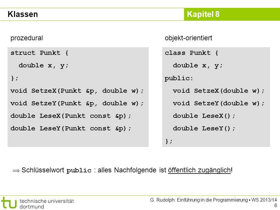 Klassen prozedural class Punkt { double x, y; public: