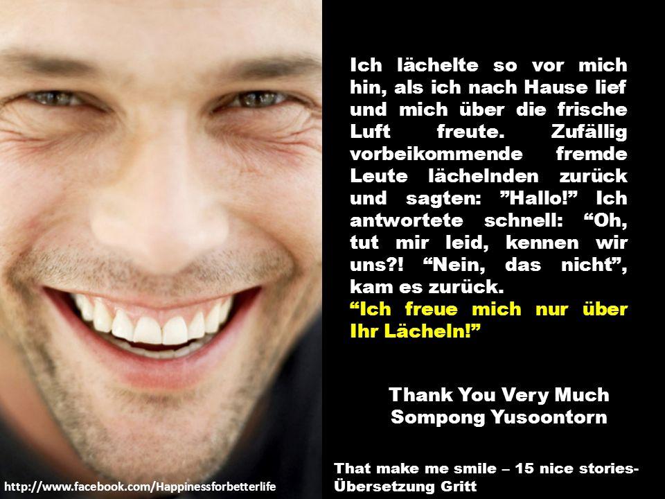 Ich freue mich nur über Ihr Lächeln!