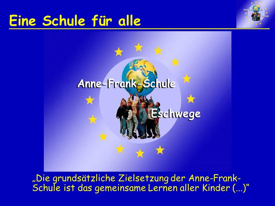 """Eine Schule für alle """"Die grundsätzliche Zielsetzung der Anne-Frank-Schule ist das gemeinsame Lernen aller Kinder (...)"""