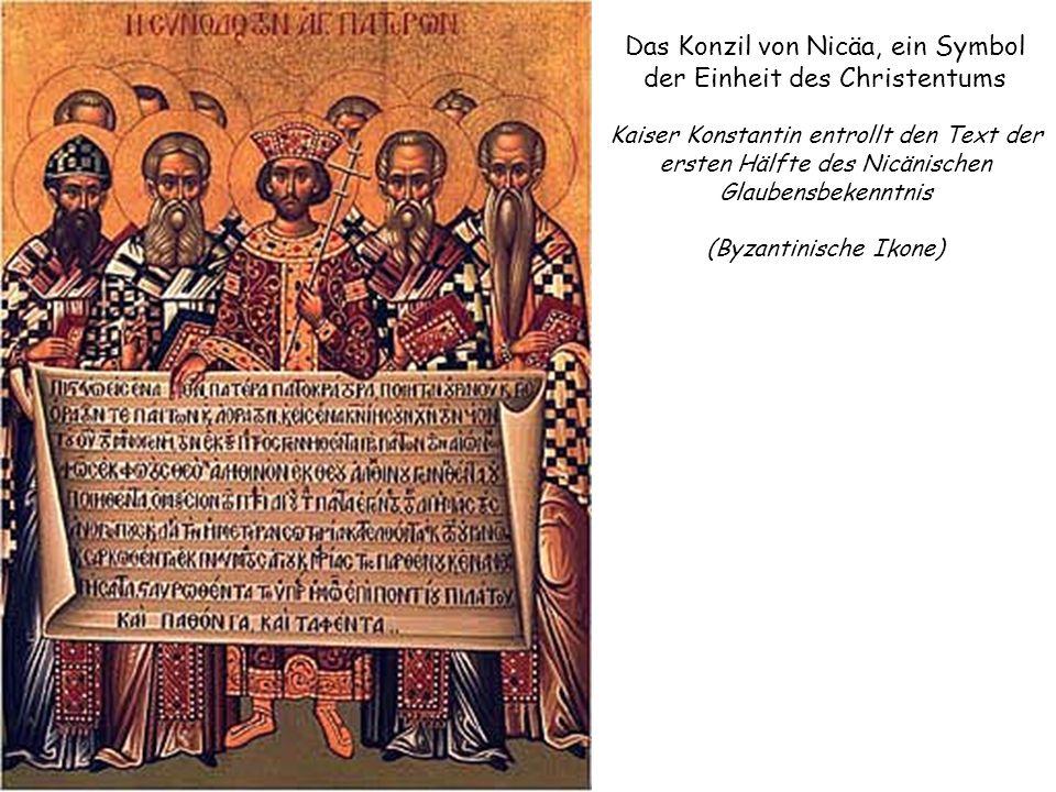 Das Konzil von Nicäa, ein Symbol der Einheit des Christentums