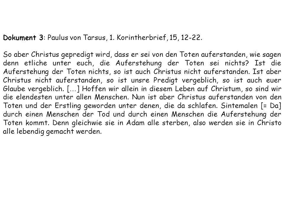 Dokument 3: Paulus von Tarsus, 1. Korintherbrief, 15, 12-22.