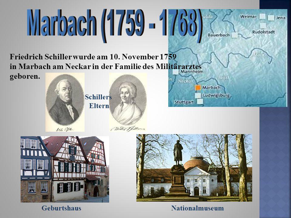Marbach (1759 - 1768) Friedrich Schiller wurde am 10. November 1759