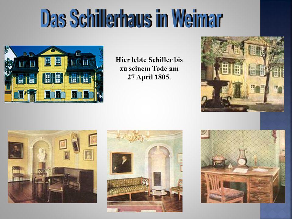 Das Schillerhaus in Weimar Hier lebte Schiller bis