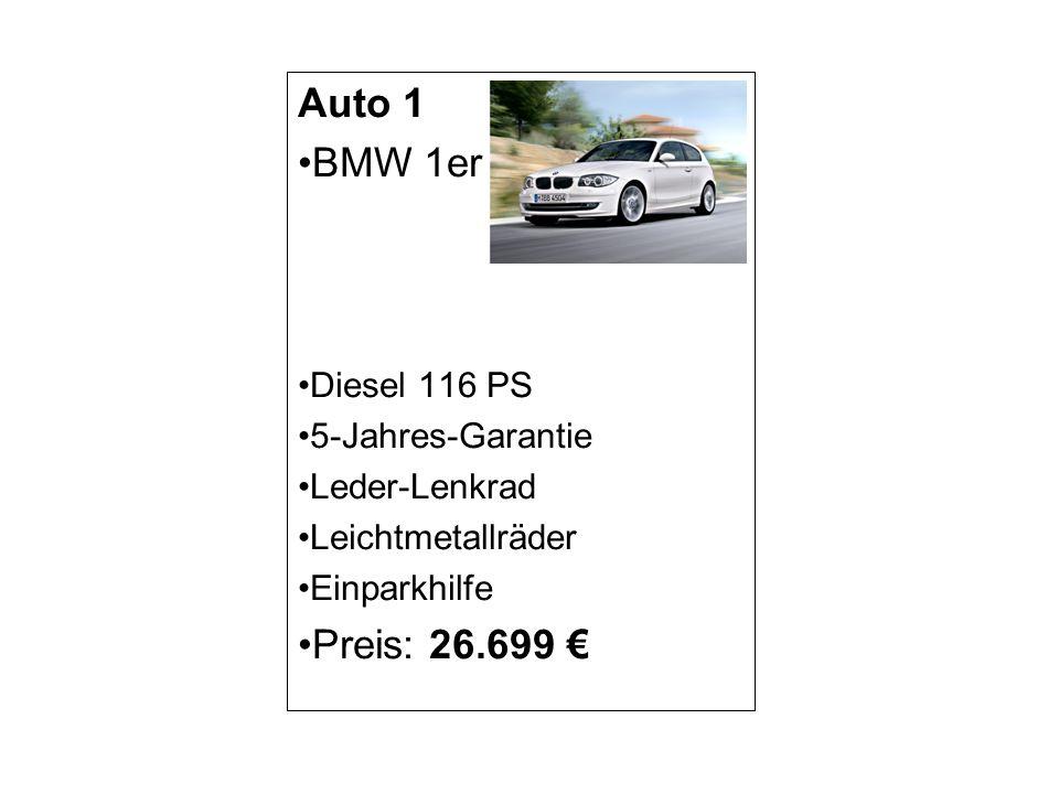 Auto 1 BMW 1er Preis: 26.699 € Diesel 116 PS 5-Jahres-Garantie