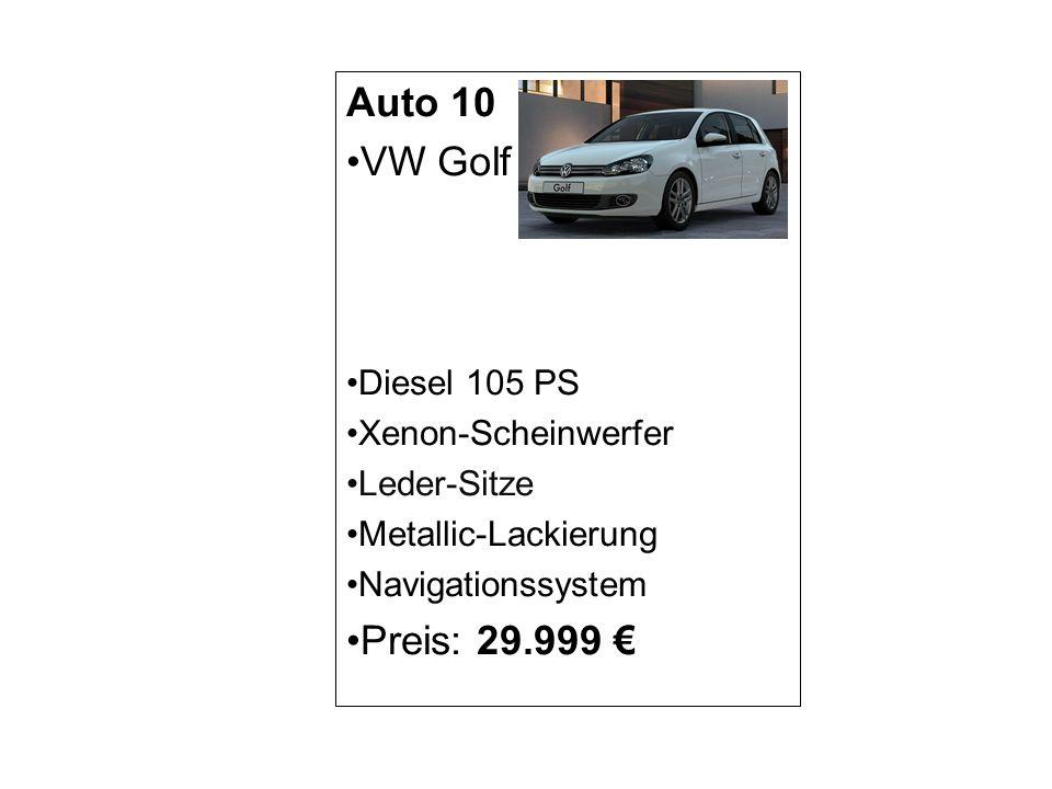 Auto 10 VW Golf Preis: 29.999 € Diesel 105 PS Xenon-Scheinwerfer