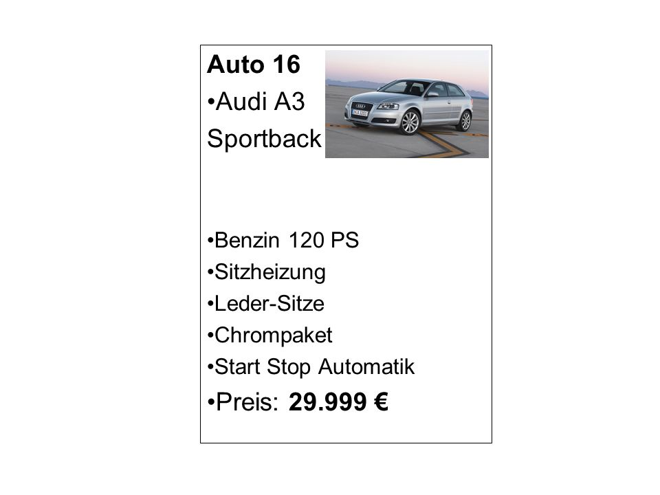Auto 16 Audi A3 Sportback Preis: 29.999 € Benzin 120 PS Sitzheizung