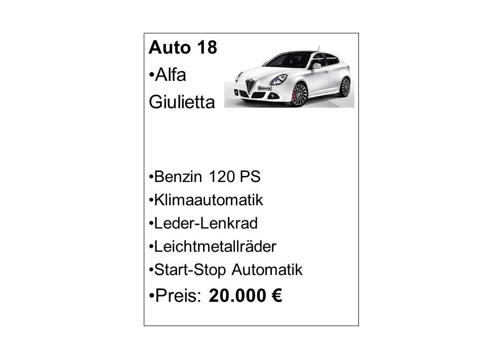 Auto 18 Alfa Giulietta Preis: 20.000 € Benzin 120 PS Klimaautomatik