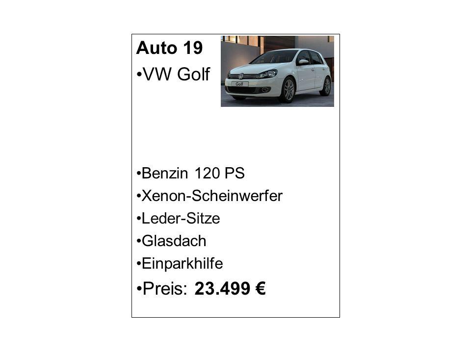 Auto 19 VW Golf Preis: 23.499 € Benzin 120 PS Xenon-Scheinwerfer