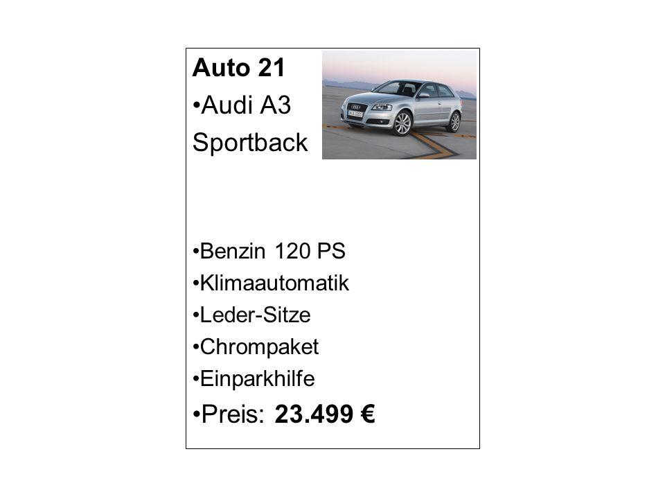 Auto 21 Audi A3 Sportback Preis: 23.499 € Benzin 120 PS Klimaautomatik