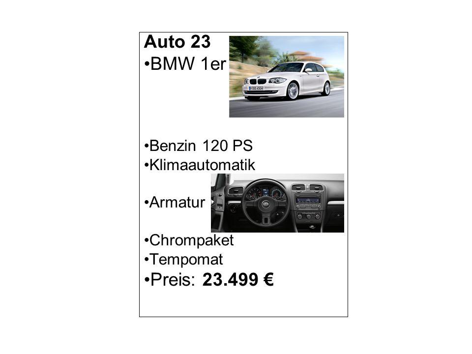 Auto 23 BMW 1er Preis: 23.499 € Benzin 120 PS Klimaautomatik Armatur