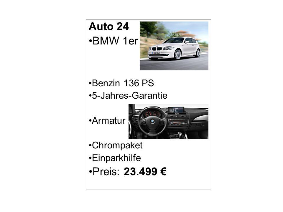 Auto 24 BMW 1er Preis: 23.499 € Benzin 136 PS 5-Jahres-Garantie