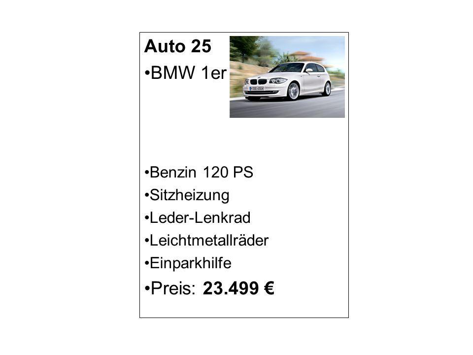 Auto 25 BMW 1er Preis: 23.499 € Benzin 120 PS Sitzheizung