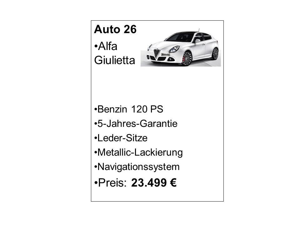 Auto 26 Alfa Giulietta Preis: 23.499 € Benzin 120 PS 5-Jahres-Garantie