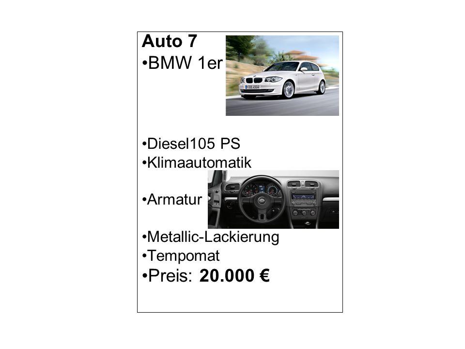 Auto 7 BMW 1er Preis: 20.000 € Diesel105 PS Klimaautomatik Armatur