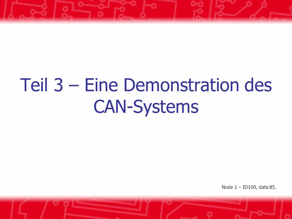 Teil 3 – Eine Demonstration des CAN-Systems
