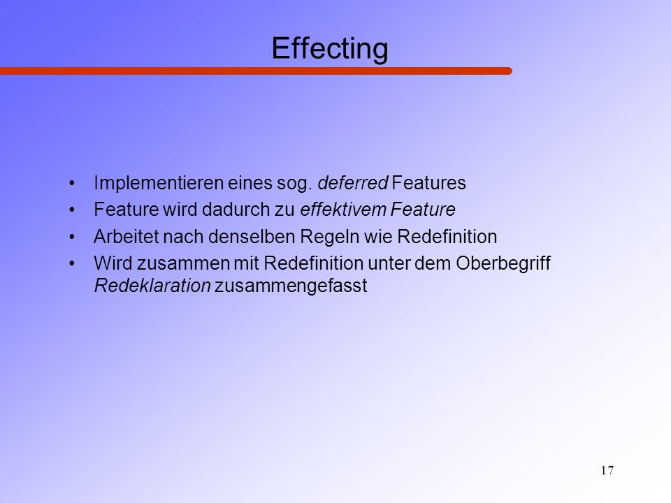 Effecting Implementieren eines sog. deferred Features