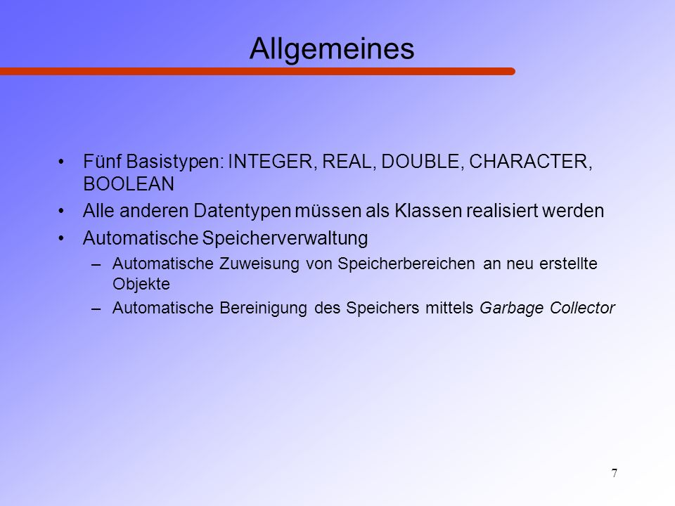 Allgemeines Fünf Basistypen: INTEGER, REAL, DOUBLE, CHARACTER, BOOLEAN