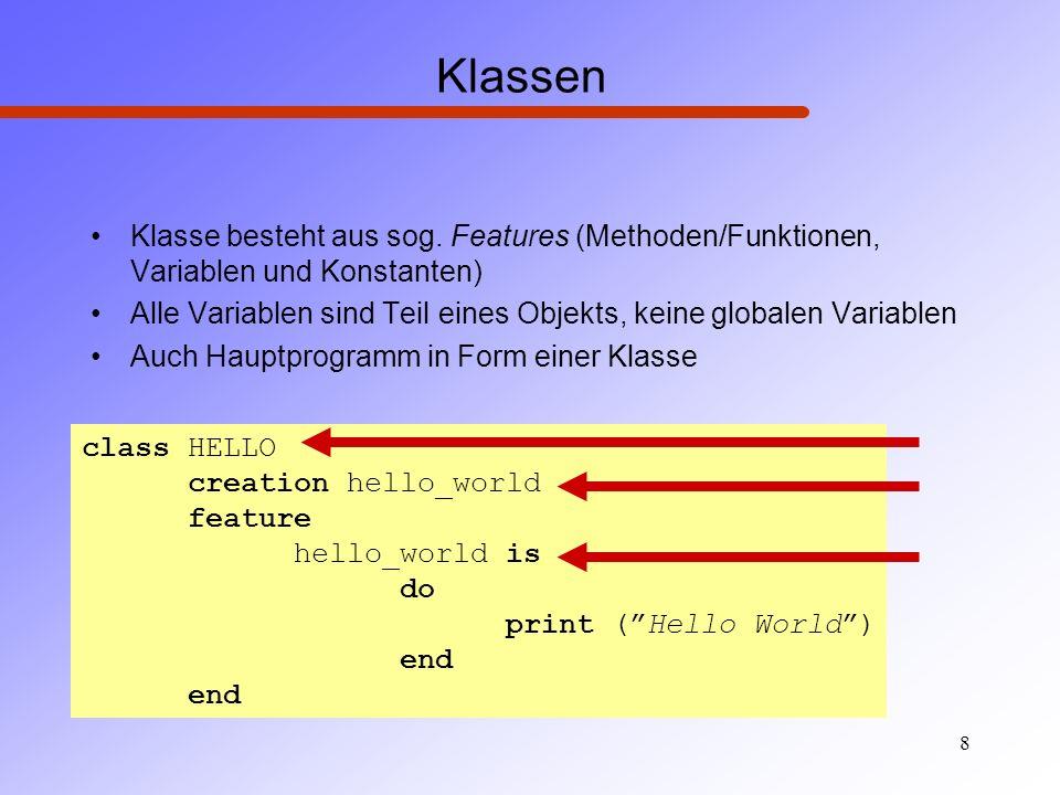 Klassen Klasse besteht aus sog. Features (Methoden/Funktionen, Variablen und Konstanten)