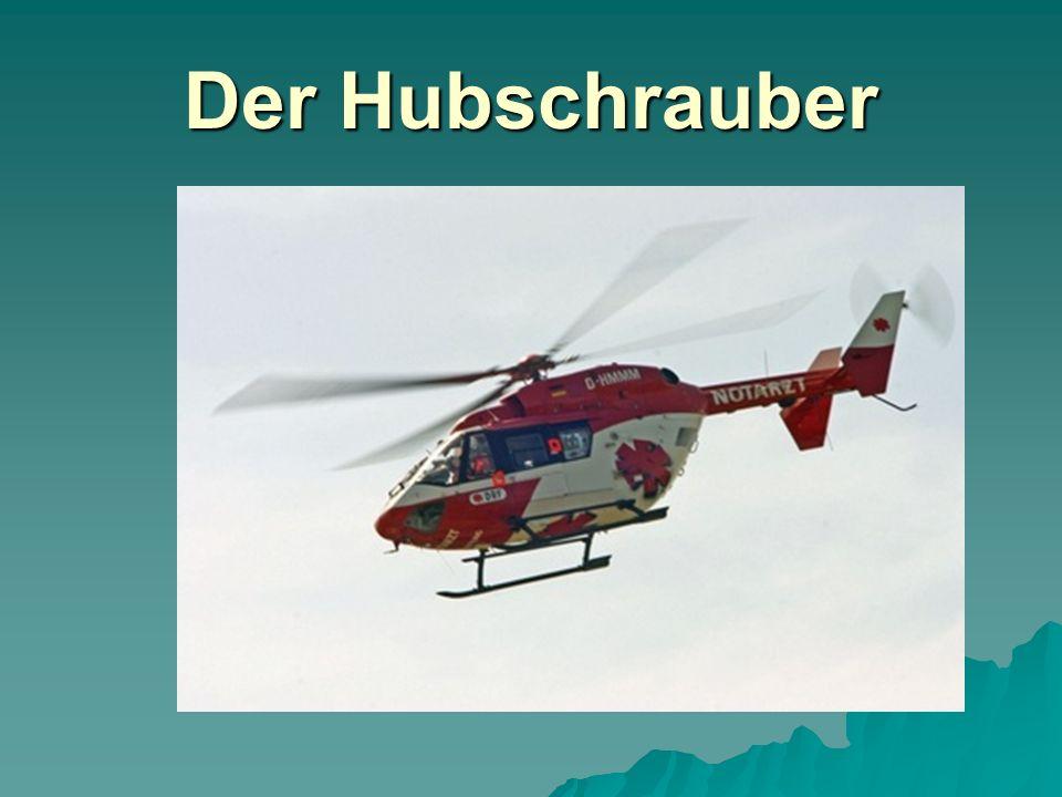 Der Hubschrauber